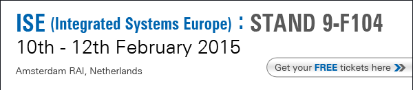 ISA (Integrated Systems Europe) : STAND 9-F104 - 10th - 12th February 2015, Amsterdam RAI, Netherlands. Get your FREE tickets here.
