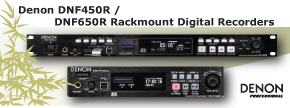 Denon DNF450R / DNF650R Rackmount Digital Recorders...Find out more