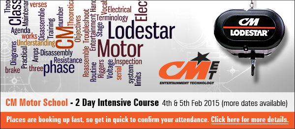 Columbus McKinnon Motor School - 2 Day Intensive Course 4th & 5th Feb 2015 (more dates available). Places are booking up fast, so get in quick to confirm your attendance. Click here for more details.