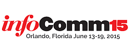InfoComm15 - Orlando, Florida June 13-19, 2015