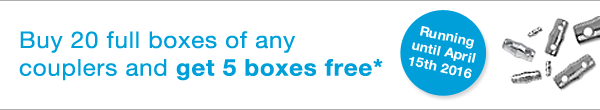 Buy 20 full boxes of any couplers and get 5 boxes free*. Running until April 15th 2016