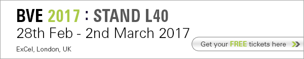 BVE 2017: Stand L40. 28th Feb - 2nd March. ExCel, London, UK. Click HERE to learn more